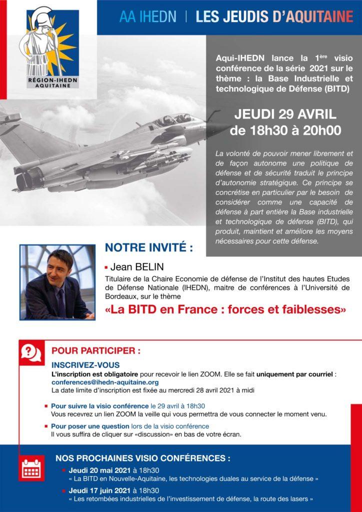 Jean Belin, titulaire de la Chaire Économie de Défense - IHEDN, est l'invité de l'Association régionale IHEDN Aquitaine (AQUI-IHEDN) pour une visioconférence, sur le thème de la BITD française, le jeudi 29 avril 2021, à 18h30.
